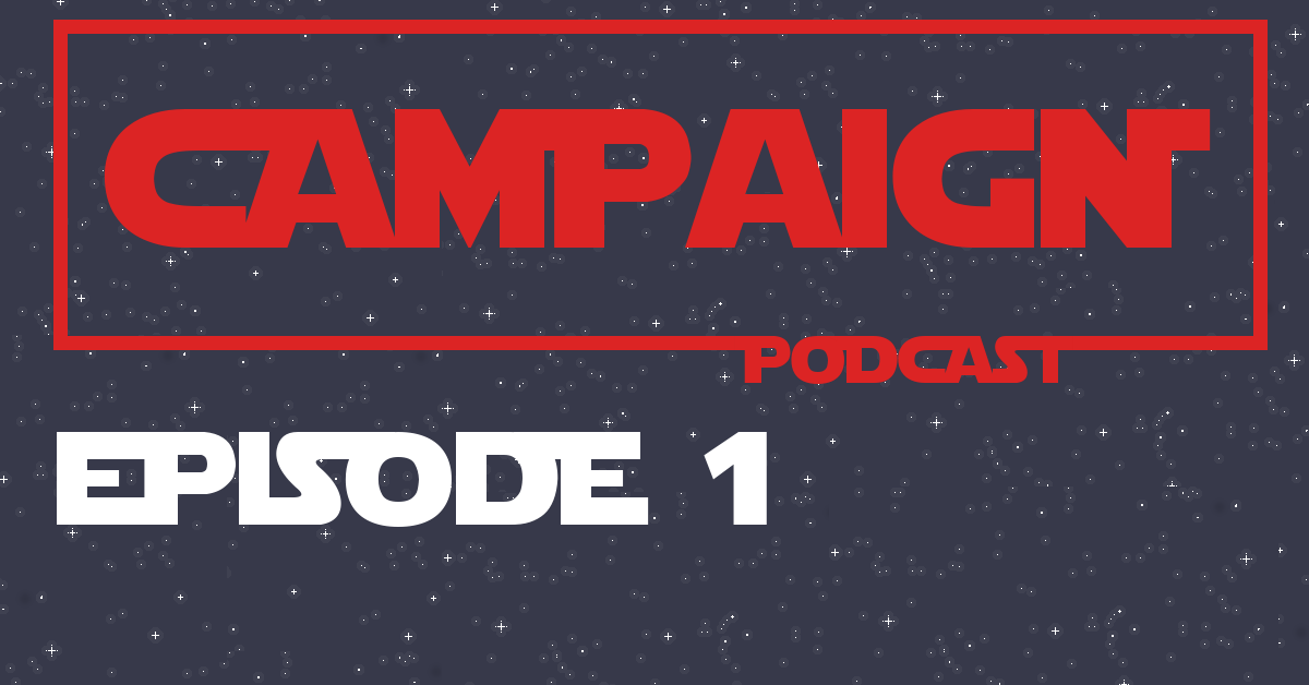 Campaign Episode 1